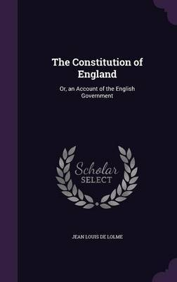The Constitution of England by Jean Louis De Lolme
