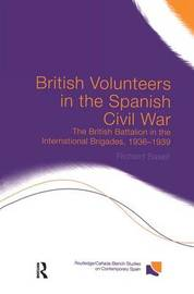 British Volunteers in the Spanish Civil War by Richard Baxell