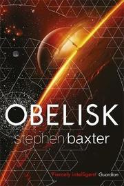 Obelisk by Stephen Baxter