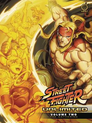 Street Fighter Unlimited Volume 2: The Gathering by Ken Siu-Chong