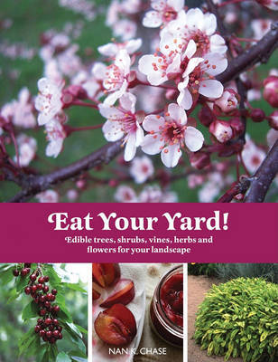 Eat Your Yard! by Nan K. Chase image