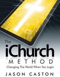 The Ichurch Method by Jason Caston