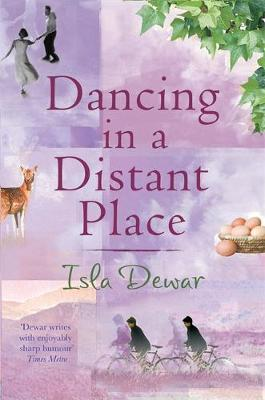 Dancing in a Distant Place by Isla Dewar image