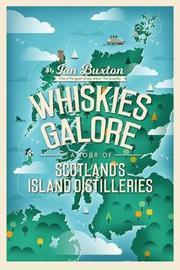 Whiskies Galore by Ian Buxton image