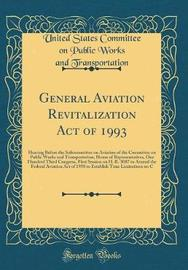 General Aviation Revitalization Act of 1993 by United States Committee Transportation image