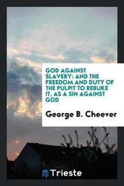 God Against Slavery by George B Cheever image