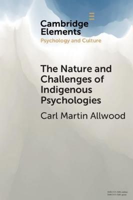 The Nature and Challenges of Indigenous Psychologies by Carl Martin Allwood