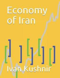 Economy of Iran by Ivan Kushnir