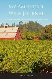 My American Wine Journal by Ivy Studios