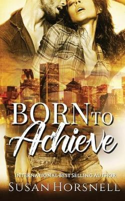 Born to Achieve by Susan Horsnell