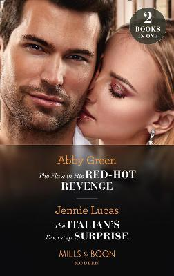 The Flaw In His Red-Hot Revenge / The Italian's Doorstep Surprise by Abby Green