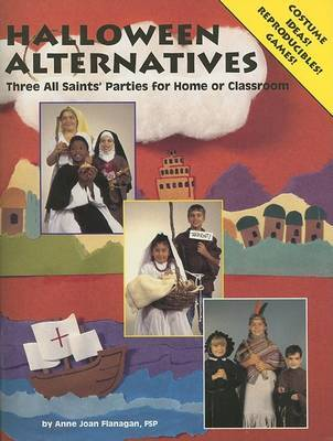 Halloween Alternatives: Three All Saints' Parties for Home or Classroom by Anne Joan Flanagan image