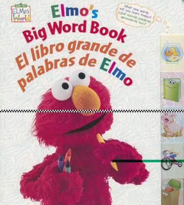 Elmo's Big Word Book/El Libro Grande De Palabras De Elmo by Sesame Workshop