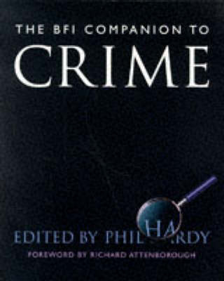 The BFI Companion to Crime by Great Britain: British Film Institute