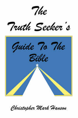 The Truth Seeker's Guide to the Bible by Christopher Mark Hanson image