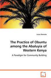 The Practice of Obuntu Among the Abaluyia of Western Kenya by Lucas Shamala image