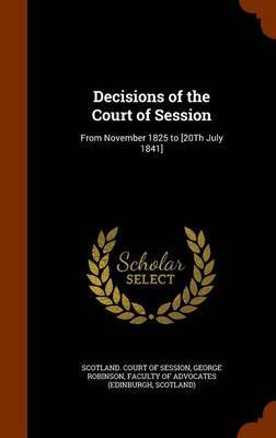 Decisions of the Court of Session by George Robinson
