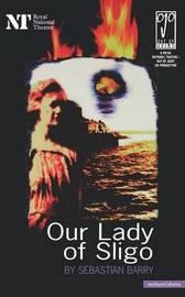 Our Lady of Sligo by Sebastian Barry