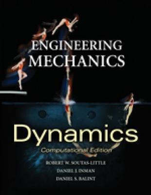 Engineering Mechanics: Dynamics (Computational Edition), International Edition by Robert Soutas-Little