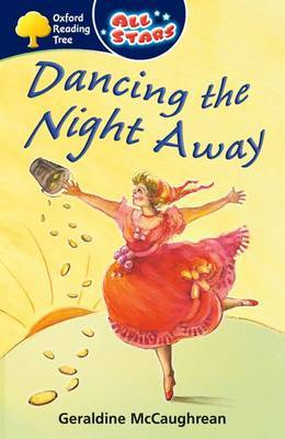 Oxford Reading Tree: All Stars: Pack 3A: Dancing the Night Away by Geraldine McCaughrean image