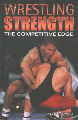 Wrestling Strength by Matt Brzycki
