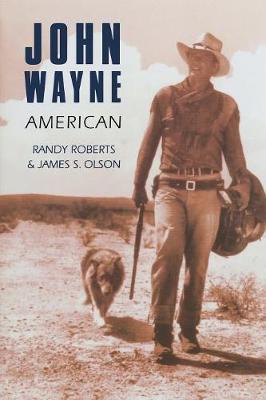 John Wayne by Randy Roberts