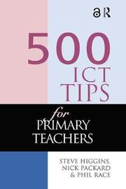 500 ICT Tips for Primary Teachers by Steve Higgins image