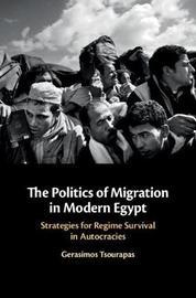 The Politics of Migration in Modern Egypt by Gerasimos Tsourapas image