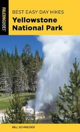 Best Easy Day Hikes Yellowstone National Park by Bill Schneider