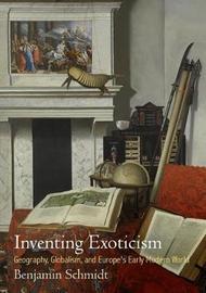 Inventing Exoticism by Benjamin Schmidt