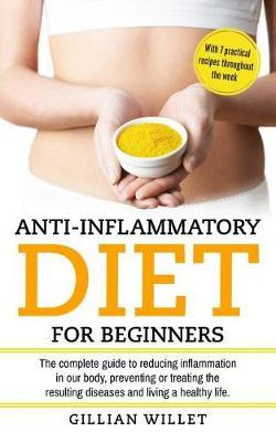 Anti-inflammatory diet for beginners by Gillian Willet