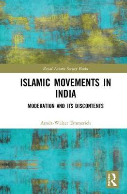 Islamic Movements in India by Arndt-Walter Emmerich