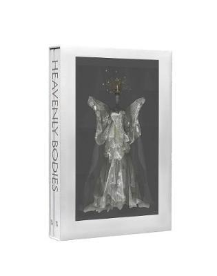 Heavenly Bodies - Fashion and the Catholic Imagination by Andrew Bolton