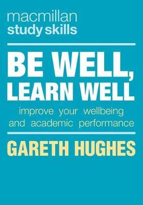Be Well, Learn Well by Gareth Hughes