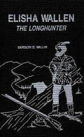 Elisha Wallen: The Longhunter by Carolyn Wallin image