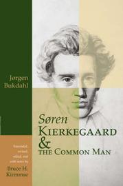 Soren Kierkegaard and the Common Man by Jorgen , K. Bukdahl image
