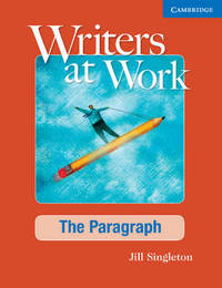 Writers at Work: The Paragraph Student's Book by Jill Singleton