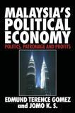 Malaysia's Political Economy by Edmund Terence Gomez