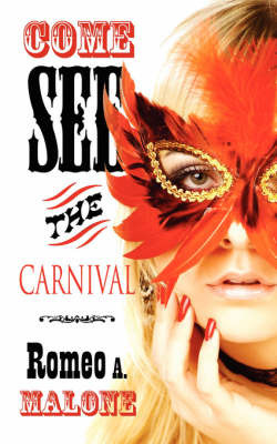 Come See the Carnival by Romeo A. Malone