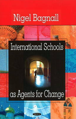 International Schools as Agents for Change by Nigel Bagnall