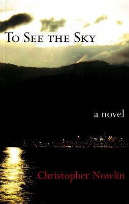 To See the Sky by Christopher Nowlin