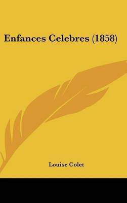 Enfances Celebres (1858) by Louise Colet