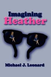 Imagining Heather by Michael J. Leonard image