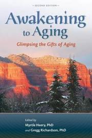 Awakening to Aging by Myrtle Heery