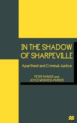 In the Shadow of Sharpeville by Peter Parker