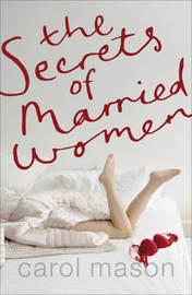 The Secrets of Married Women by Carol Mason