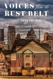 Voices from the Rust Belt by Anne Trubek