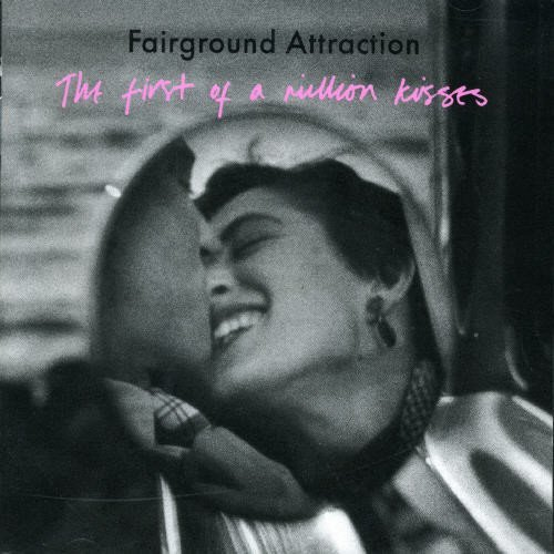 First Of A Million Kisses by Fairground Attraction