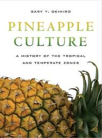 Pineapple Culture by Gary Y Okihiro