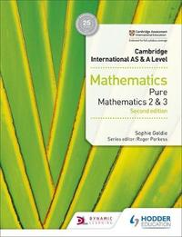 Cambridge International AS & A Level Mathematics Pure Mathematics 2 and 3 second edition by Sophie Goldie